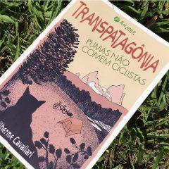 Transpatagônia – Pumas não comem ciclistas – Livro da Semana